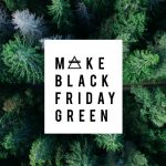 Make Black Friday Green!